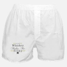 A lil' Whiskey Makes Me Frisk Boxer Shorts
