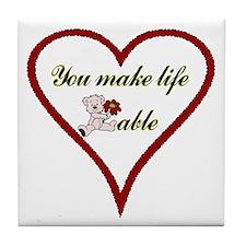 """""""You Make Life Bearable"""" Tile Coaster"""