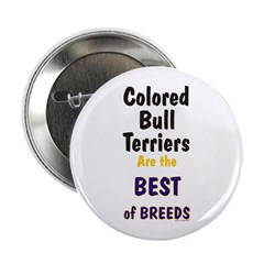 "Colored Bull Terrier Best 2.25"" Button (10 pack)"