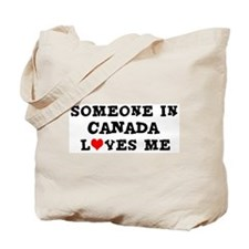 Someone in Canada Tote Bag