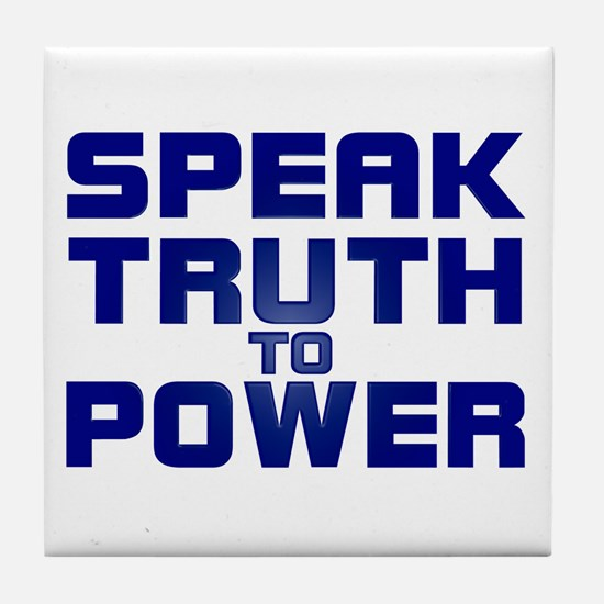SPEAK TRUTH TO POWER Tile Coaster