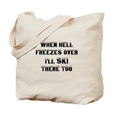 Unique When hell freezes Tote Bag