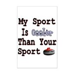 My Sport is Cooler Than Your Mini Poster Print