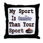 My Sport is Cooler Than Your Throw Pillow