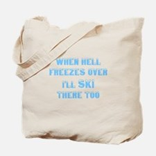 Cool When hell freezes Tote Bag