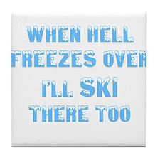 Unique When hell freezes Tile Coaster