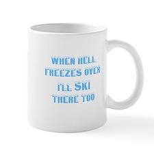 Cute When hell freezes Mug