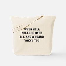 Unique When hell freezes Tote Bag