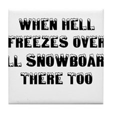 Funny When hell freezes Tile Coaster