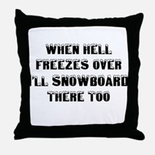 Cute When hell freezes Throw Pillow