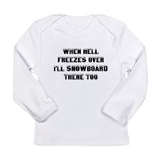 Cute Hell freezes Long Sleeve Infant T-Shirt