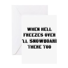 Unique When hell freezes Greeting Card
