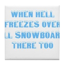 Cool When hell freezes Tile Coaster