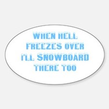 Funny When hell freezes Sticker (Oval)