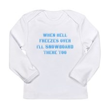 Hell freezes Long Sleeve Infant T-Shirt