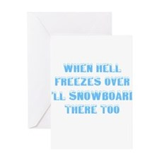 Funny When hell freezes Greeting Card
