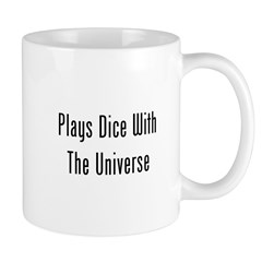 Plays Dice With The Universe Mug