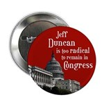 Jeff Duncan is too radical for Congress button