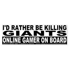 I'd Rather Be Killing Giants Bumper Bumper Sticker