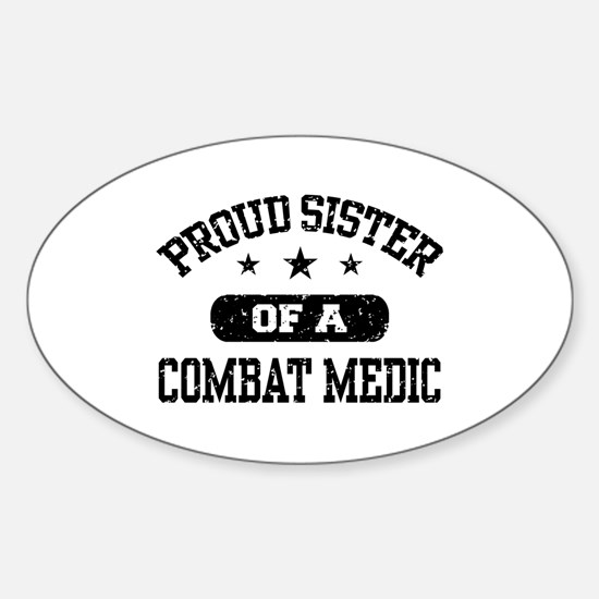 Proud Combat Medic Sister Sticker (Oval)