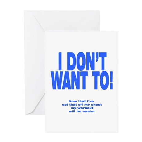I Don't Want To! Greeting Card