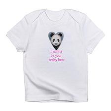 be your teddy bear Infant T-Shirt