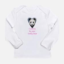 be your teddy bear Long Sleeve Infant T-Shirt