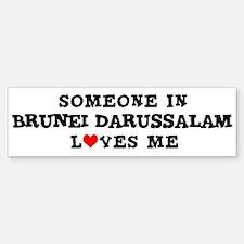 Someone in Brunei Darussalam Bumper Bumper Bumper Sticker