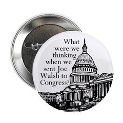 Why Joe Walsh? Congress button