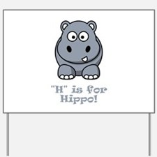 H is for Hippo! Yard Sign