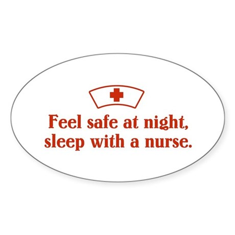 Feel safe at night, sleep with a nurse. Sticker (O