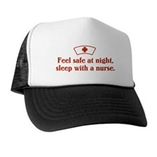 Feel safe at night, sleep with a nurse. Trucker Hat