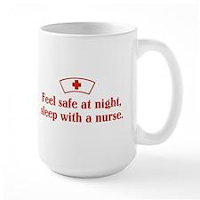 Feel safe at night, sleep with a nurse. Ceramic Mugs