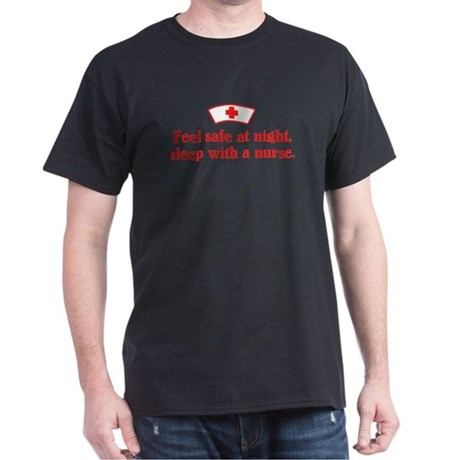 Feel safe at night, sleep with a nurse. Black T-Sh