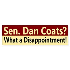 Dan Coats Disappointment Bumper Bumper Sticker