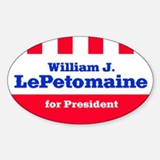 LePETOMAINE FOR PRESIDENT Oval Decal