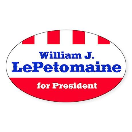 LePETOMAINE FOR PRESIDENT Oval Sticker