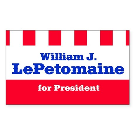 LePETOMAINE FOR PRESIDENT Rectangle Sticker