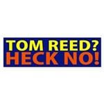 Tom Reed? Heck No! Bumper Sticker