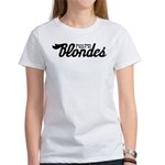 I dont do Blondes Women's T-Shirt