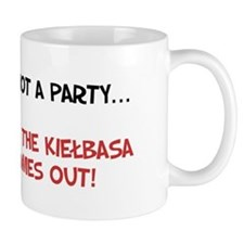 It's Not A Party Until Kielbasa Comes Out Mug