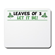 Leaves of 3 Let It Be Mousepad