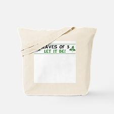 Leaves of 3 Let It Be Tote Bag