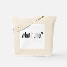 What Hump? Tote Bag