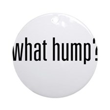What Hump? Ornament (Round)