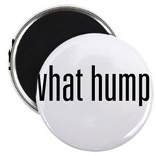 """What Hump? 2.25"""" Magnet (10 pack)"""