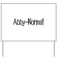 Abby Normal 2 Yard Sign