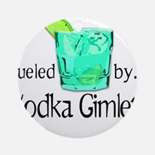 Fueled by Vodka Gimlets Ornament (Round)