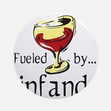 Fueled by Zinfandel Ornament (Round)