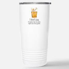 I don't Jog and Drink Travel Mug